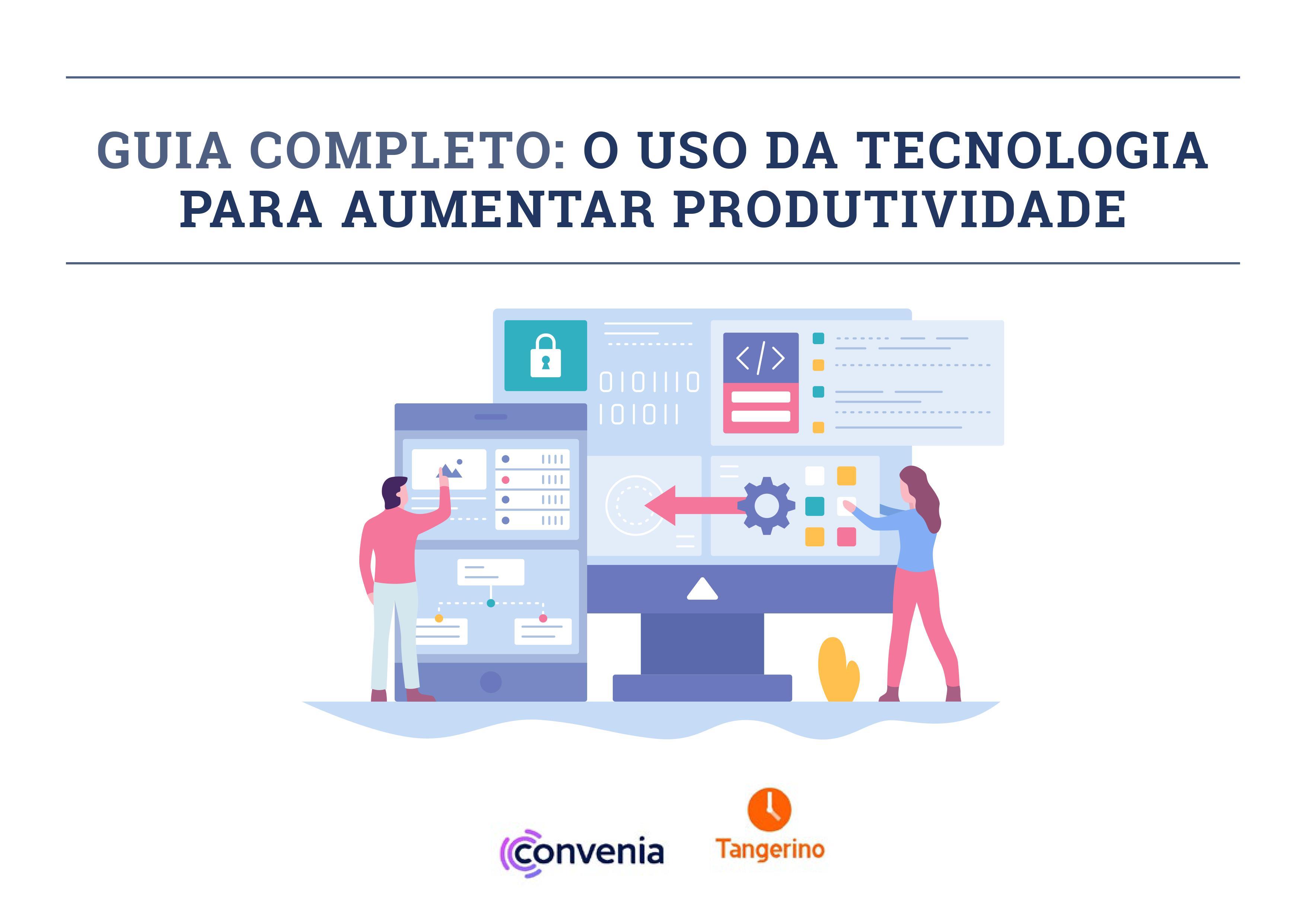 Guia Completo: O Uso da Tecnologia para Aumentar Produtividade